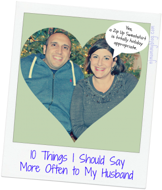 10 Things I Should Say to My Husband